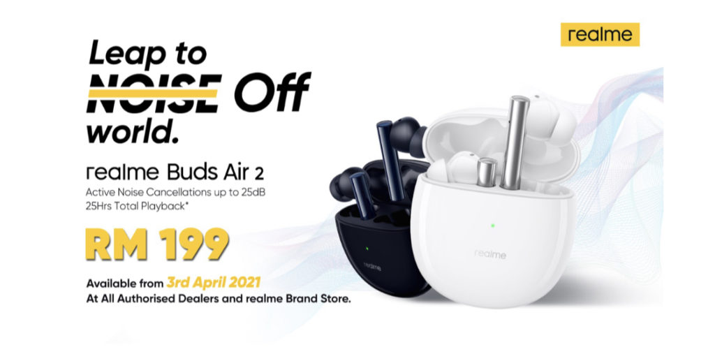 """realme Buds Air 2 Malaysia - TWS Pada Harga RM 199 Dengan Teknologi Active Noise Cancellation (ANC) Yang Dibangunkan Bersama """"The Chainsmokers"""", Dapatkanya pada 3 April ini 19"""