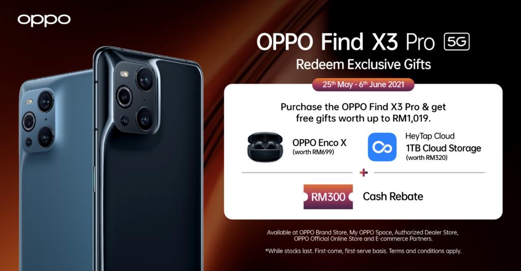Oppo Find X3 Pro 5G kini ditawarkan dengan rebat tunai RM 300 dan hadiah percuma bernilai RM 1,019 5