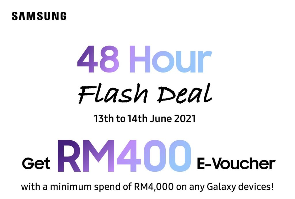Galaxy 48 Hour Flash Deal : Dapatkan e-baucar bernilai RM 400 dengan pembelian peranti Samsung Galaxy pada 13 & 14 Jun ini 6