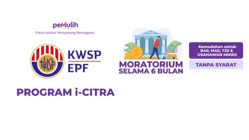 Pakej PEMULIH - Pengeluaran KWSP i-Citra bernilai RM 5,000 & Moratorium Pinjaman Bank 6 bulan kepada semua peminjam diumumkan 7