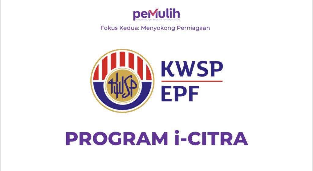 Pakej PEMULIH - Pengeluaran KWSP i-Citra bernilai RM 5,000 & Moratorium Pinjaman Bank 6 bulan kepada semua peminjam diumumkan 8