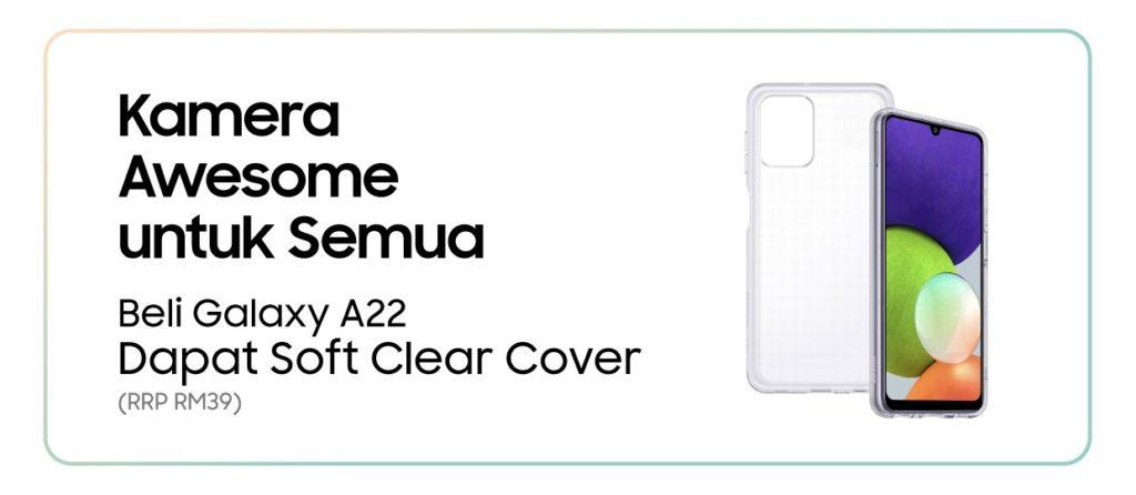 Samsung Galaxy A22 4G kini ditawarkan pada harga RM 899 - percuma soft clear cover 9